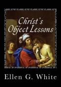 Christ's Object Lessons
