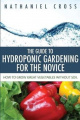 The Guide to Hydroponic Gardening for the Novice