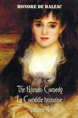 The Human Comedy, La Comedie Humaine, Volume 4, includes the following books (complete and unabridged): The Duchesse Of Langeais, Madame Firmiani, Sons Of The Soil, Scenes From A Courtesan's Life, Modeste Mignon, The Purse, The Ball At Sceaux, The Marriag