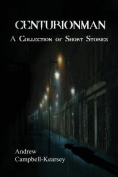 Centurionman - A Collection of Short Stories