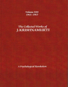 The Collected Works of J.Krishnamurti  - Volume XIII 1962-1963