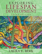 Exploring Lifespan Development, Books a la Carte Plus New Mydevelopmentlab with Pearson Etext -- Access Card Package