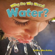 Why Do We Need Water?