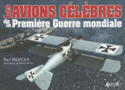 Les Avions Celebres de la Premiere Guerre Mondiale [FRE]