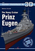 The Heavy Cruiser Prinz Eugen [With Scale Drawings and 3-D Glasses]