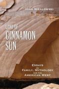Land of Cinnamon Sun