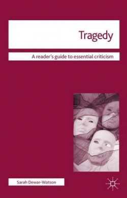 Tragedy (Readers' Guides to Essential Criticism)