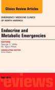 Endocrine and Metabolic Emergencies, An Issue of Emergency Medicine Clinics of North America (The Clinics