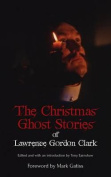 The Christmas Ghost Stories of Lawrence Gordon Clark