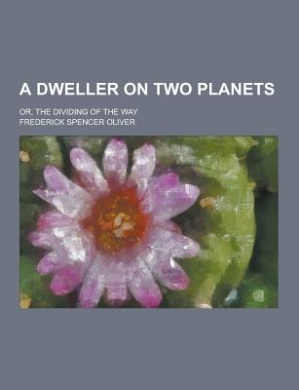 A Dweller on Two Planets; Or, the Dividing of the Way