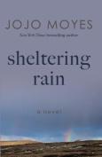 Sheltering Rain [Large Print]