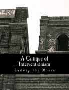 A Critique of Interventionism [Large Print]