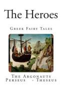 The Heroes: Greek Fairy Tales