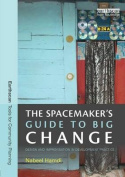 The Spacemaker's Guide to Big Change