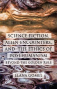 Science Fiction, Alien Encounters, and the Ethics of Posthumanism