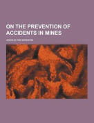 On the Prevention of Accidents in Mines