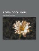 A Book of Calumny