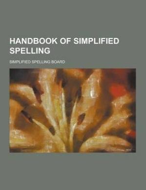 Handbook of Simplified Spelling