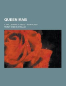 Queen Mab; A Philosophical Poem