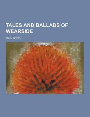 Tales and Ballads of Wearside
