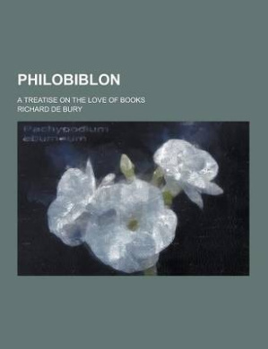 Philobiblon; A Treatise on the Love of Books