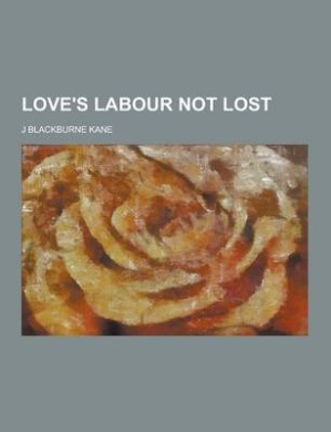 Love's Labour Not Lost