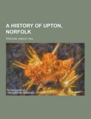 A History of Upton, Norfolk