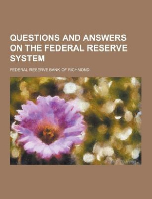 Questions and Answers on the Federal Reserve System
