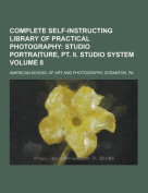 Complete Self-Instructing Library of Practical Photography Volume 8