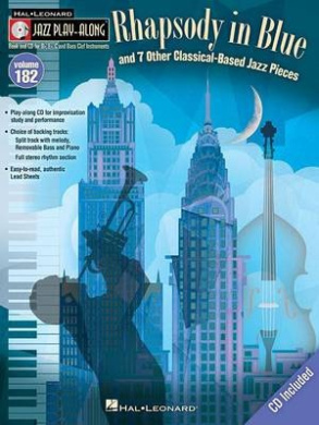 """Rhapsody in Blue"" & 7 Other Classical-Based Jazz Pieces: Jazz Play-Along Volume 182"