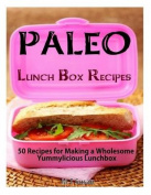 Paleo Lunch Box Recipes