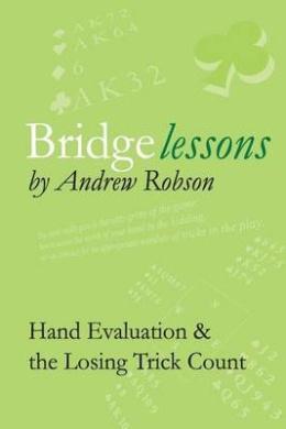 Bridge Lessons: Hand Evaluation & the Losing Trick Count