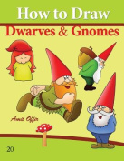 How to Draw Gnomes and Dwarves