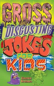 Gross and Disgusting Jokes for Kids