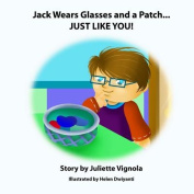 Jack Wears Glasses and a Patch... Just Like You!