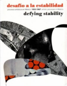 Defying Stability - Artistic Processes in Mexico Between 1952-1967 [Spanish]