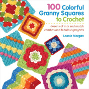 St. Martin's Books, 100 Colourful Granny Squares to Crochet
