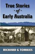 True Stories of Early Australia