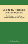 Cocktails, Mocktails and Smoothies
