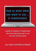 How to Write What You Want to Say ... in Mathematics