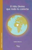 El Hilo Divino Que Todo Lo Conecta [Spanish]