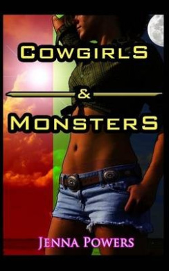 Cowgirls and Monsters: Three Paranormal Sex Stories