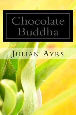 Chocolate Buddha: A Collection of Poems