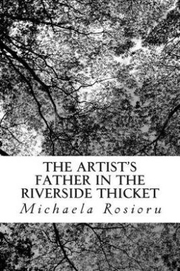 The Artist's Father in the Riverside Thicket