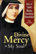 Diary of Saint Maria Faustina Kowalska [Audio]