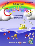 Focus on Elementary Chemistry Laboratory Workbook