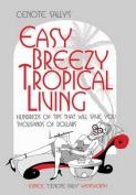 Cenote Sally's Easy, Breezy Tropical Living