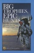 Big Trophies, Epic Hunts