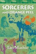 Sorcerers and Orange Peel