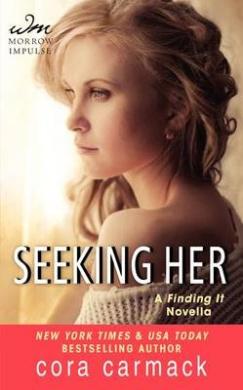 Seeking Her: A Finding It Novella (Losing It)